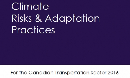 Climate Risks & Adaptation Practices for the Canadian Transportation Sector 2016